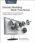 Domain Modeling Made Functional : Tackle Software Complexity with Domain-Driven Design and F# - Book