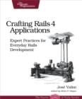Crafting Rails 4 Applications : Expert Practices for Everyday Rails Development - eBook