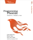 Programming Phoenix : Productive |> Reliable |> Fast - eBook