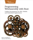 Programming WebAssembly with Rust : Unified Development for Web, Mobile, and Embedded Applications - eBook