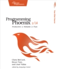 Programming Phoenix 1.4 : Productive |> Reliable |> Fast - eBook