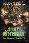 Slimy Underbelly : The Cases of Dan Shamble, Zombie P.I. - Book
