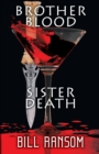 Brother Blood Sister Death - Book