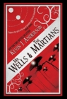 Mr. Wells & the Martians : A Thrilling Eyewitness Account of the Recent Alien Invasion - Book