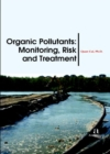 Organic Pollutants : Monitoring, Risk and Treatment - Book