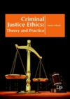 Criminal Justice Ethics : Theory and Practice - Book