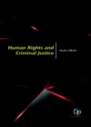 Human Rights and Criminal Justice - Book