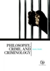 Philosophy, Crime, and Criminology - Book