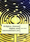 Religion, Human Rights and International Law - Book