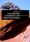 Principles of Environmental, Groundwater, and Engineering Geology - Book