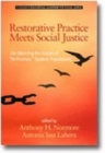 "Restorative Practice Meets Social Justice : Un-Silencing the Voices of """"At-Promise"""" Student Populations - Book"