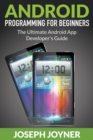 Android Programming for Beginners : The Ultimate Android App Developer's Guide - Book