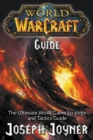 World of Warcraft Guide : The Ultimate Wow Game Strategy and Tactics Guide - Book