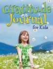 Gratitude Journal for Kids - Book