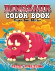 Dinosaur Color Book : Super Fun Edition - Book