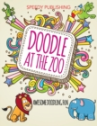 Doodle at the Zoo : Awesome Doodling Fun - Book