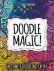 Doodle Magic! : Become a Doodling Expert - Book