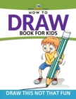 How to Draw Book for Kids : Draw This Not That Fun - Book
