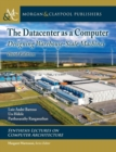 The Datacenter as a Computer : Designing Warehouse-Scale Machines - Book