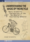Understanding the Magic of the Bicycle : Basic Scientific Explanations of the Two-Wheeler's fascinating Behavior - Book