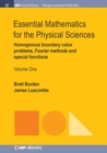 Essential Mathematics for the Physical Sciences, Volume 1 : Homogenous Boundary Value Problems, Fourier Methods, and Special Functions - Book
