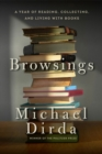 Browsings : A Year of Reading, Collecting, and Living with Books - Book
