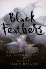 Black Feathers : Dark Avian Tales: An Anthology - Book
