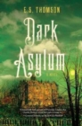 Dark Asylum : A Novel - Book
