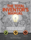 The Total Inventor's Manual : Transform Your Idea into a Top-Selling Product - eBook