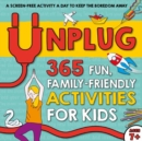 Unplug: 365 Fun, Family-Friendly Activities for Kids - Book
