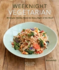 Weeknight Vegetarian : Simple Healthy Meals for Every Night of the Week - Book