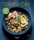 Soup of the Day : 365 Recipes for Every Day of the Year - Book