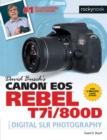 David Busch's Canon EOS Rebel T7i/800D Guide to Digital SLR Photography - eBook