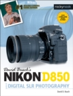 David Busch's Nikon D850 Guide to Digital SLR Photography - eBook