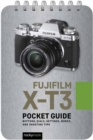 Fujifilm X-T3: Pocket Guide : Buttons, Dials, Settings, Modes, and Shooting Tips - Book