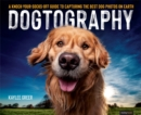 Dogtography : A Knock-Your-Socks-Off Guide to Capturing the Best Dog Photos on Earth - eBook