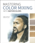 Mastering Color Mixing with Watercolors - eBook