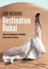 One Wedding Destination Dubai : How to Photograph a Wedding from Start to Finish - Book
