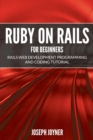 Ruby on Rails for Beginners : Rails Web Development Programming and Coding Tutorial - Book