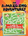 An A-Maze-Ing Adventure! (a Book of Mazes for Adults) - Book