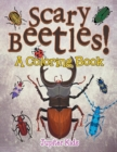 Scary Beetles! (a Coloring Book) - Book