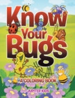 Know Your Bugs (a Coloring Book) - Book