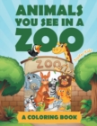 Animals You See in a Zoo (a Coloring Book) - Book
