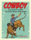 Cowboy Coloring Book : The Rodeo Edition with Horses - Book