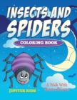Insects and Spiders Coloring Book : A Walk with Nature Edition - Book
