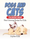 Dogs and Cats Coloring Book : Pets Coloring Books for Kids - Book
