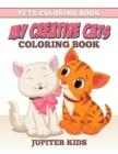 Pets Coloring Book : My Creative Cats Coloring Book - Book