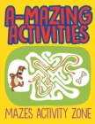 A-Mazing Activities : Mazes Activity Zone - Book
