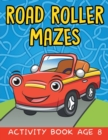 Road Roller Mazes : Activity Book Age 8 - Book