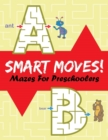 Smart Moves! : Mazes for Preschoolers - Book